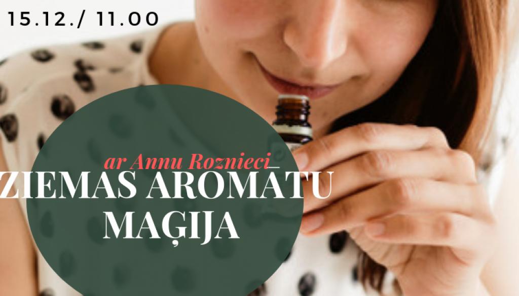 ZIEMAS AROMĀTU MAĢIJA / PAGATAVO SAVU ĒTERISKO EĻĻU